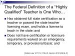 the federal definition of a highly qualified teacher is one who