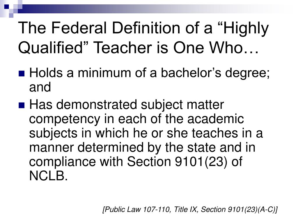"The Federal Definition of a ""Highly Qualified"" Teacher is One Who…"