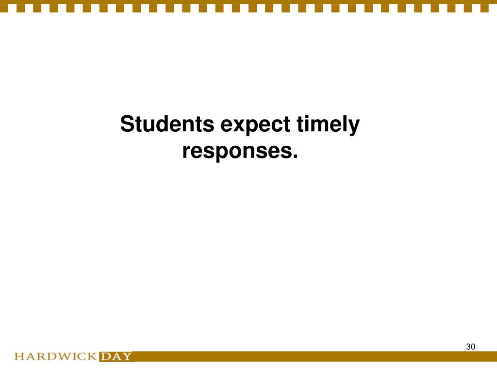 Students expect timely responses.