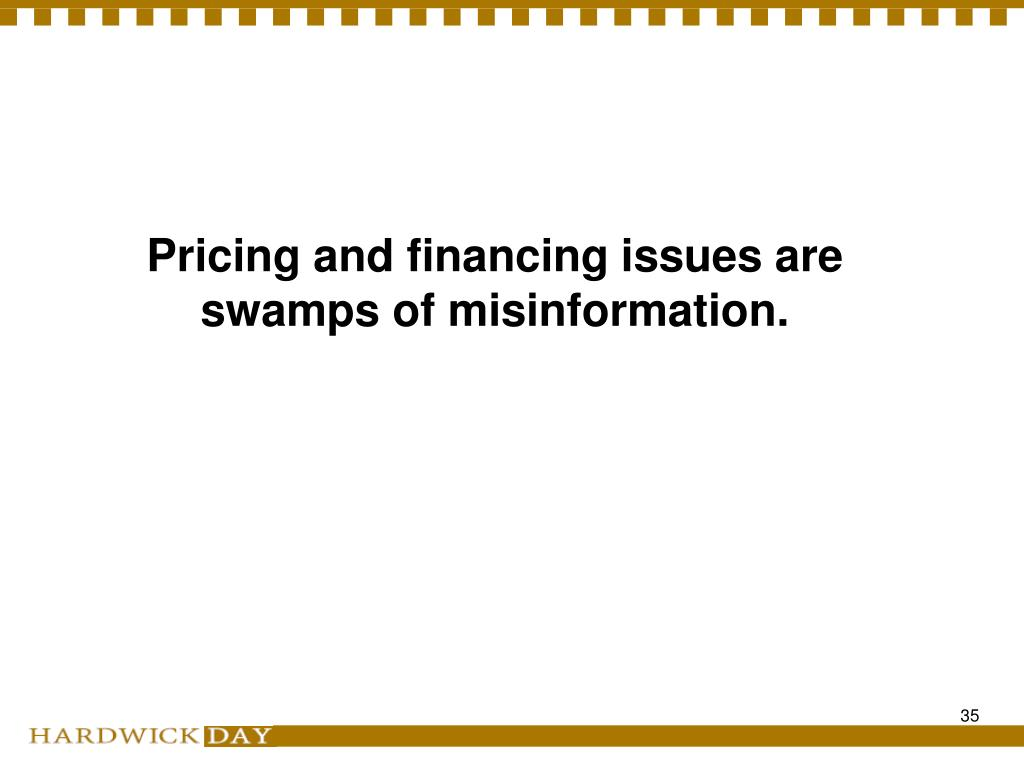 Pricing and financing issues are swamps of misinformation.