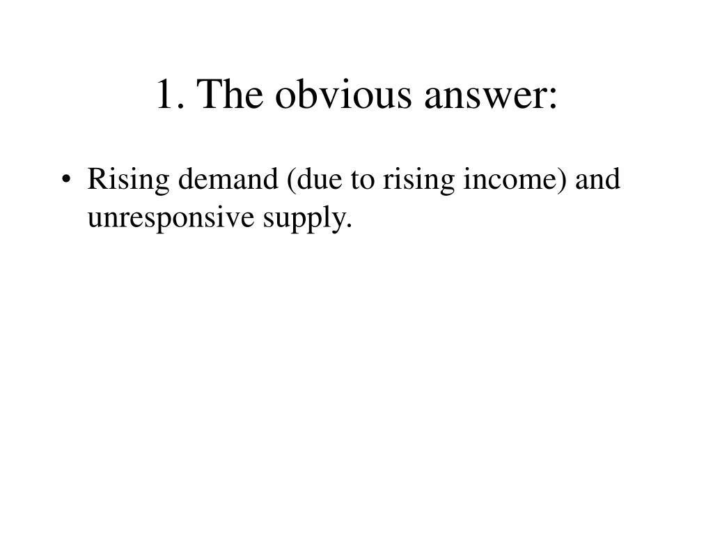 1. The obvious answer: