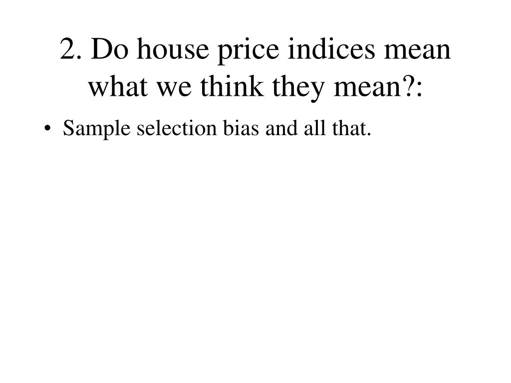 2. Do house price indices mean what we think they mean?:
