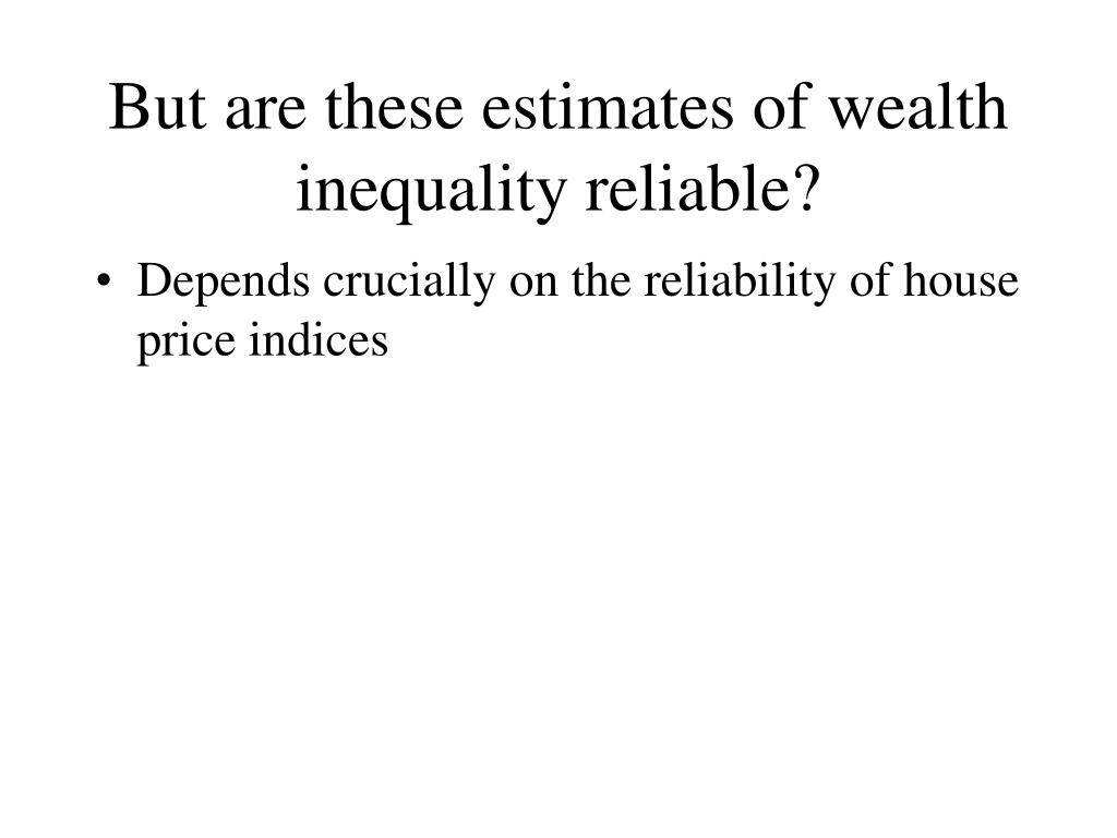 But are these estimates of wealth inequality reliable?