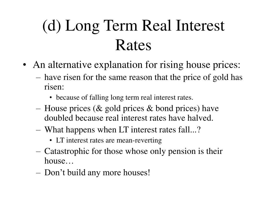 (d) Long Term Real Interest Rates