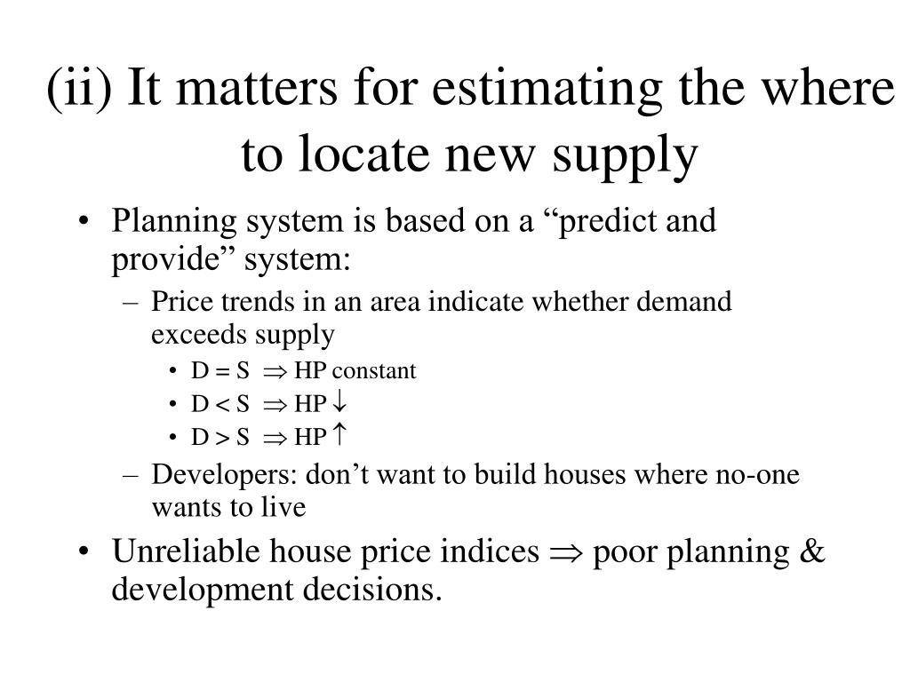 (ii) It matters for estimating the where to locate new supply