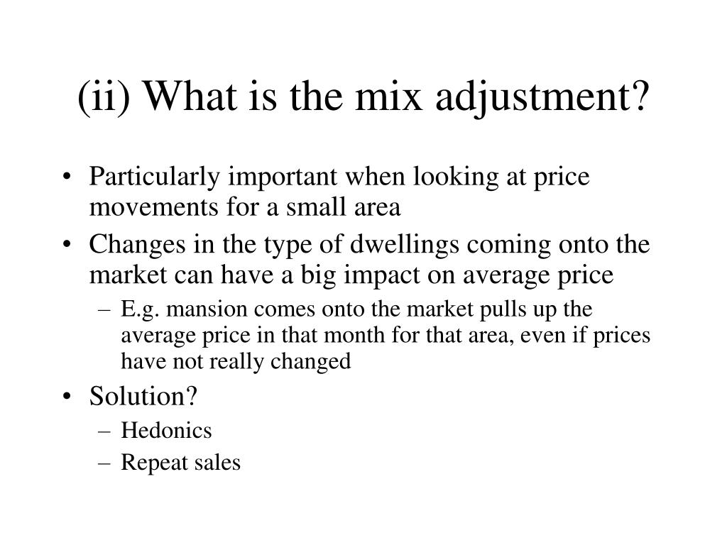 (ii) What is the mix adjustment?