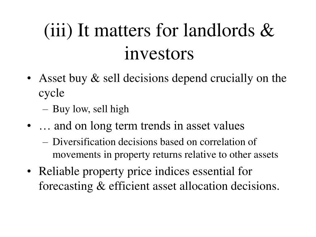 (iii) It matters for landlords & investors
