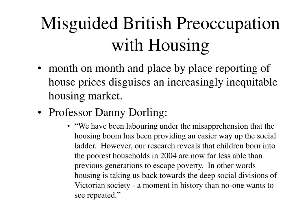 Misguided British Preoccupation with Housing