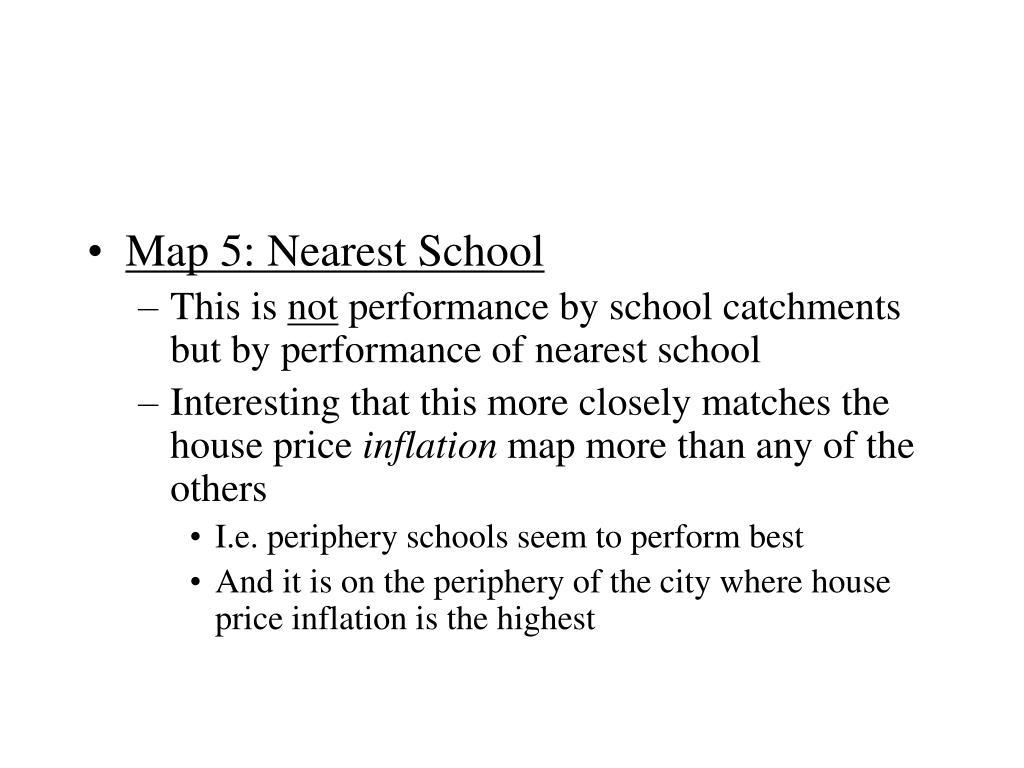 Map 5: Nearest School