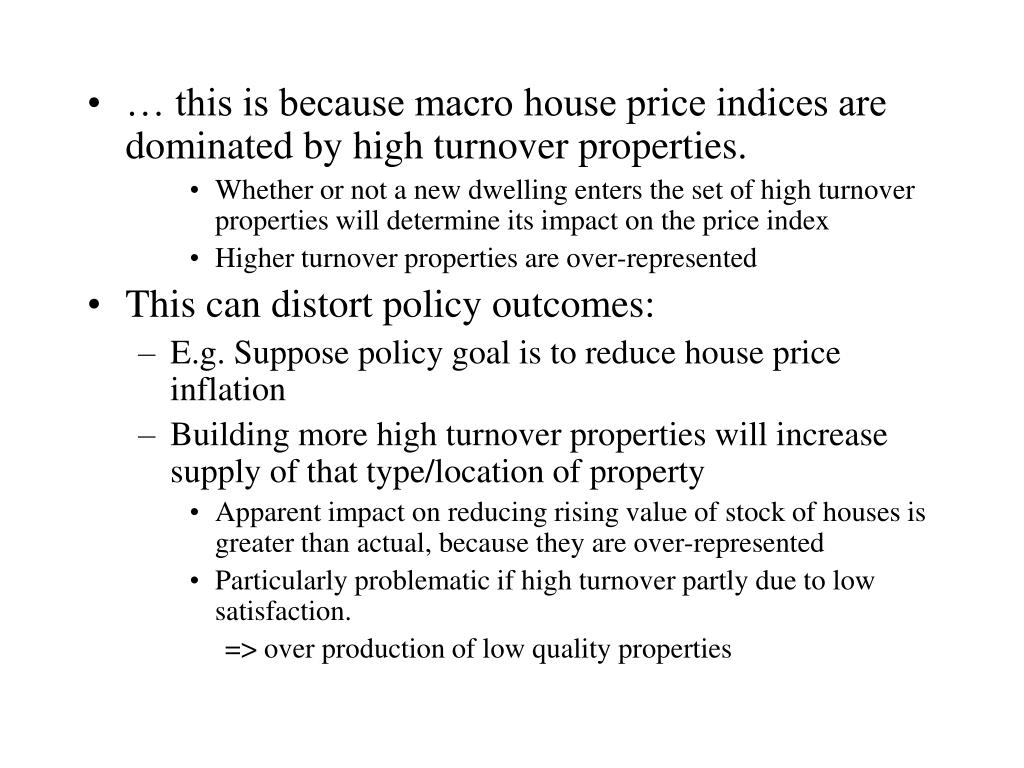 … this is because macro house price indices are  dominated by high turnover properties.