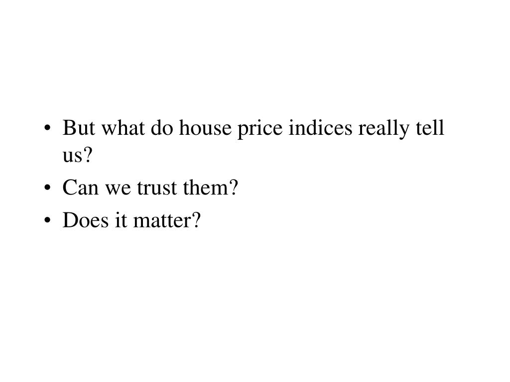 But what do house price indices really tell us?