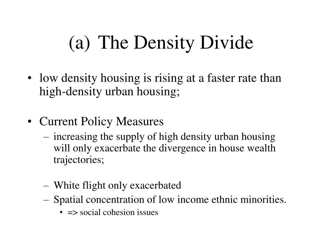 The Density Divide