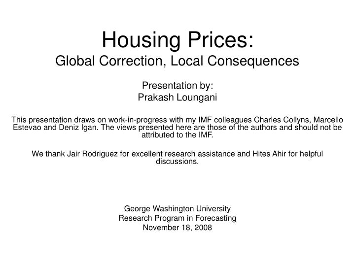 Housing prices global correction local consequences