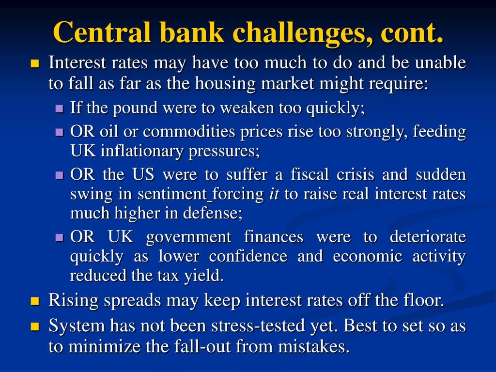 Central bank challenges, cont.