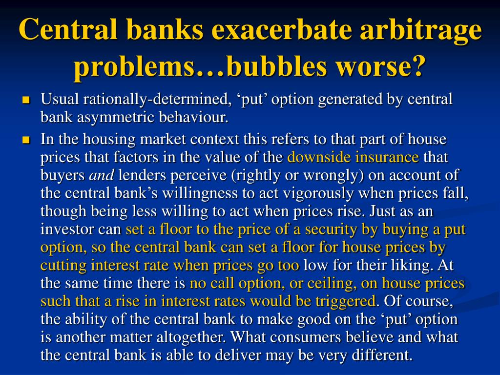 Central banks exacerbate arbitrage problems…bubbles worse?