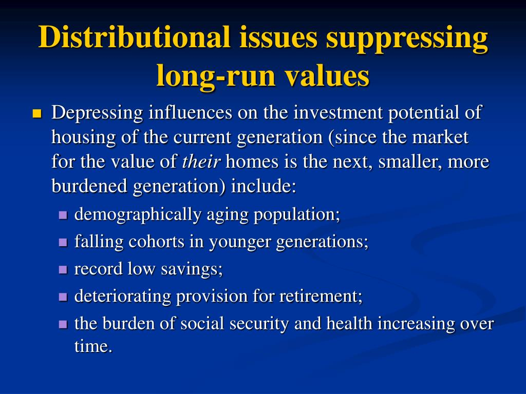 Distributional issues suppressing long-run values