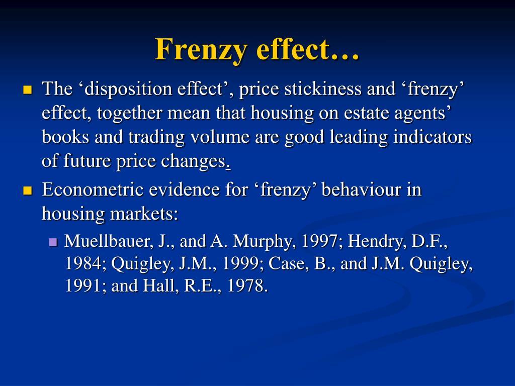 Frenzy effect…