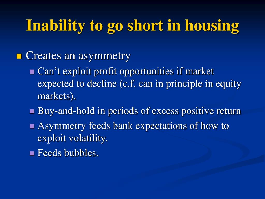 Inability to go short in housing