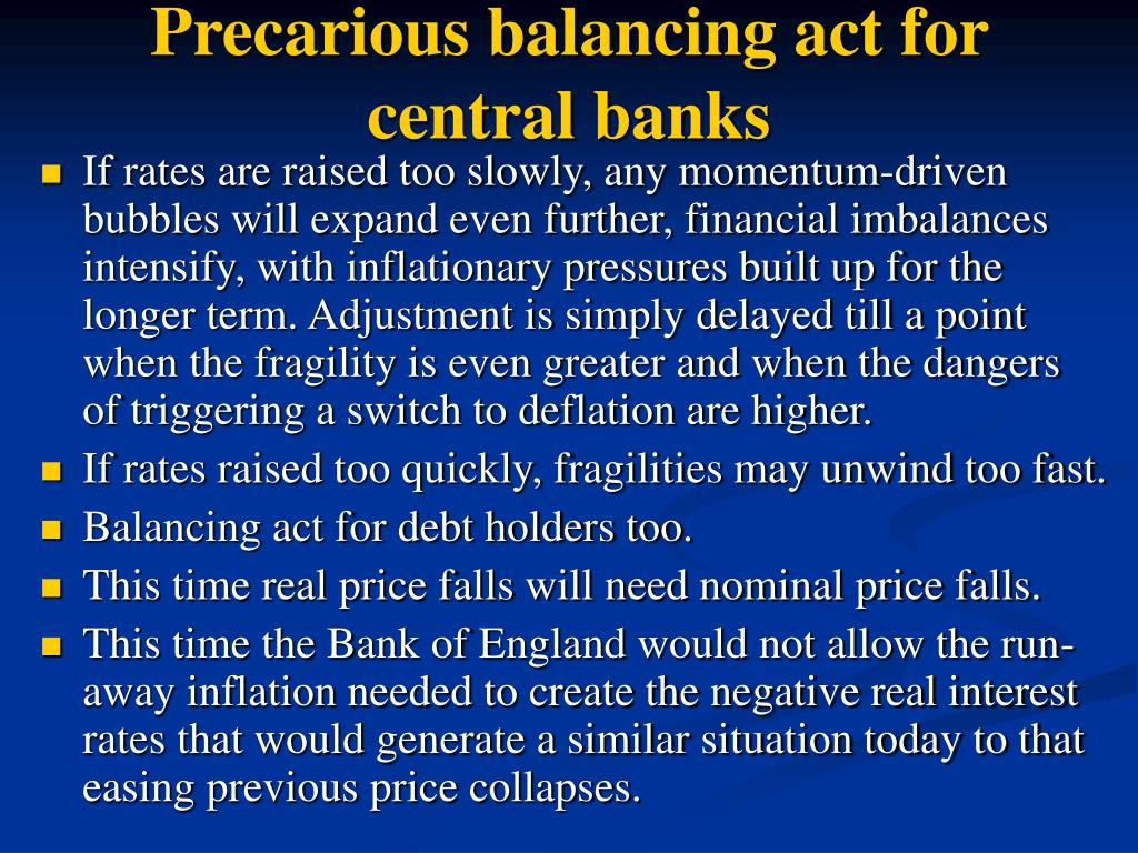 Precarious balancing act for central banks