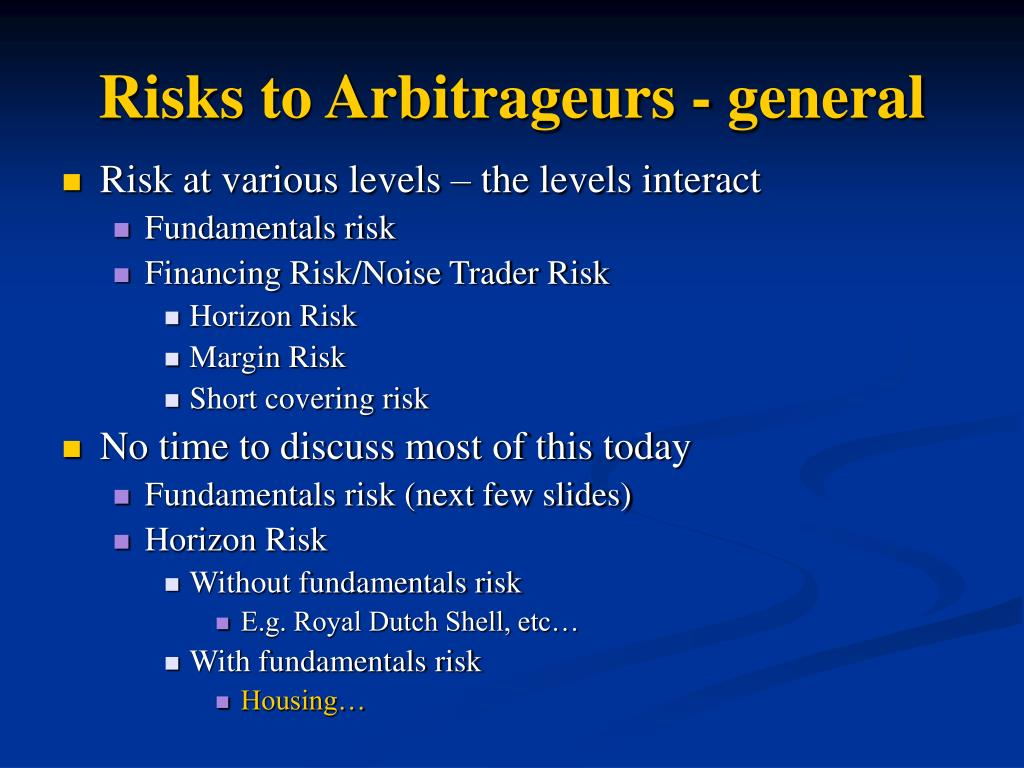 Risks to Arbitrageurs - general