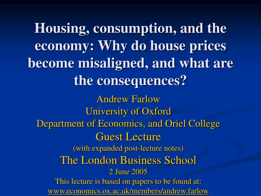 Housing, consumption, and the economy: Why do house prices become misaligned, and what are the consequences?