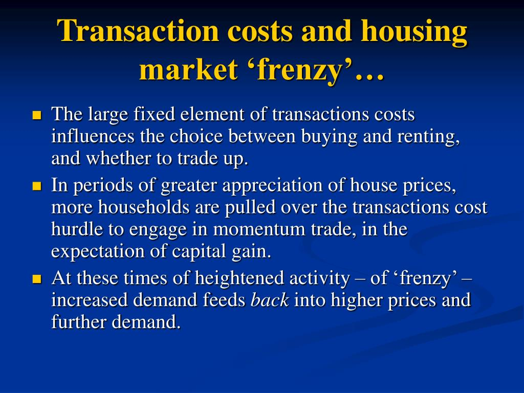 Transaction costs and housing market 'frenzy'…