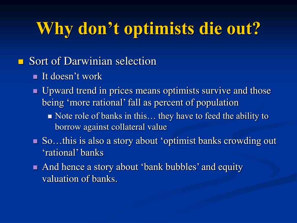 Why don't optimists die out?