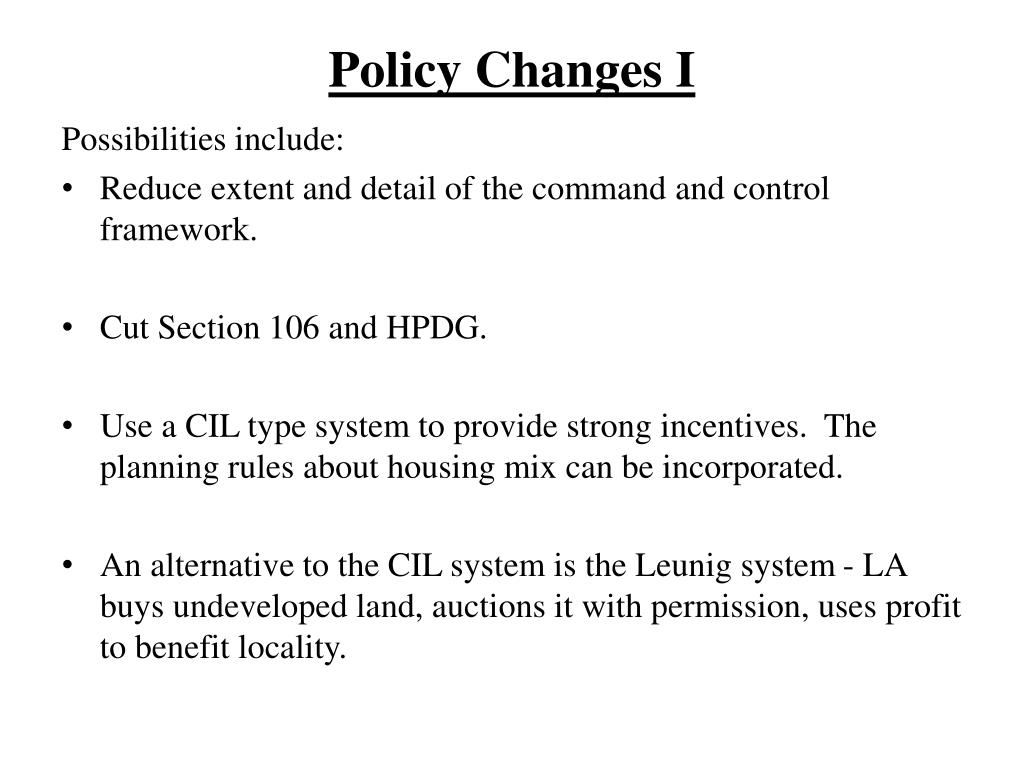Policy Changes I