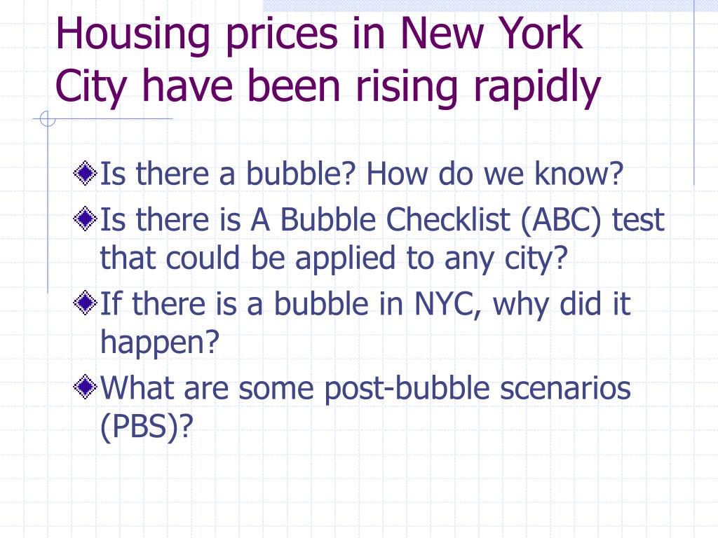 Housing prices in New York City have been rising rapidly