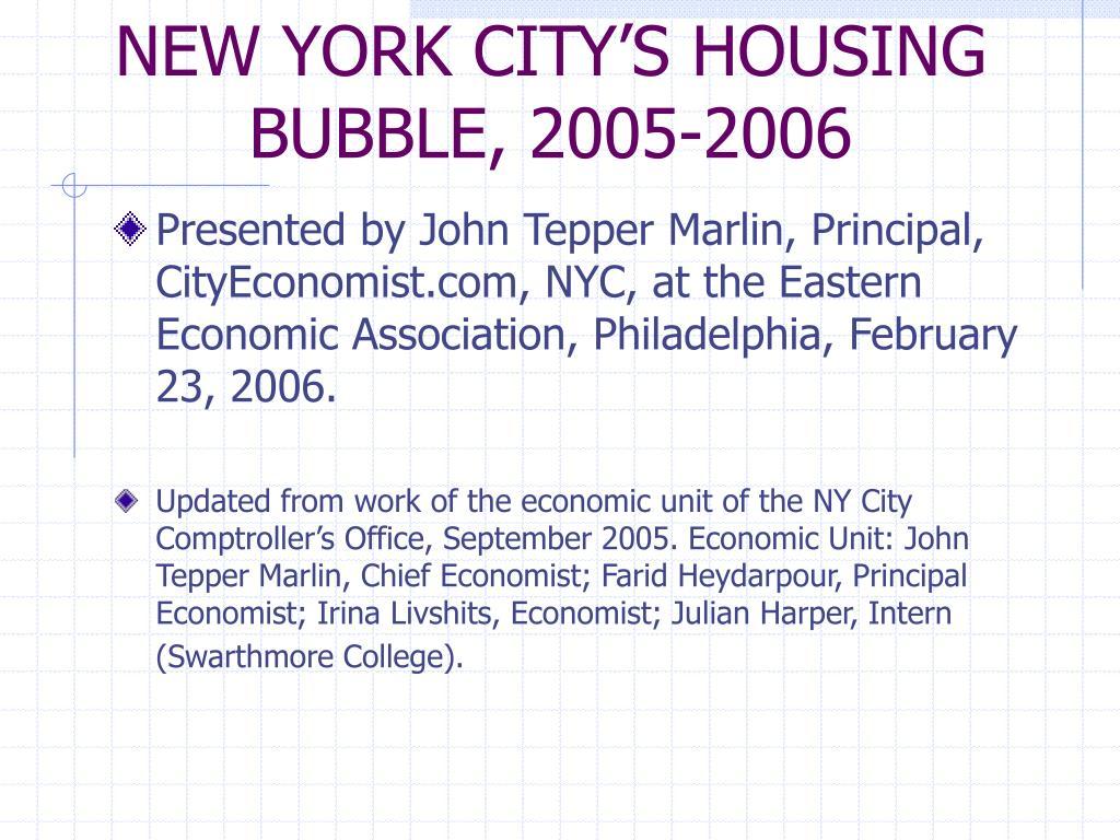 NEW YORK CITY'S HOUSING BUBBLE, 2005-2006