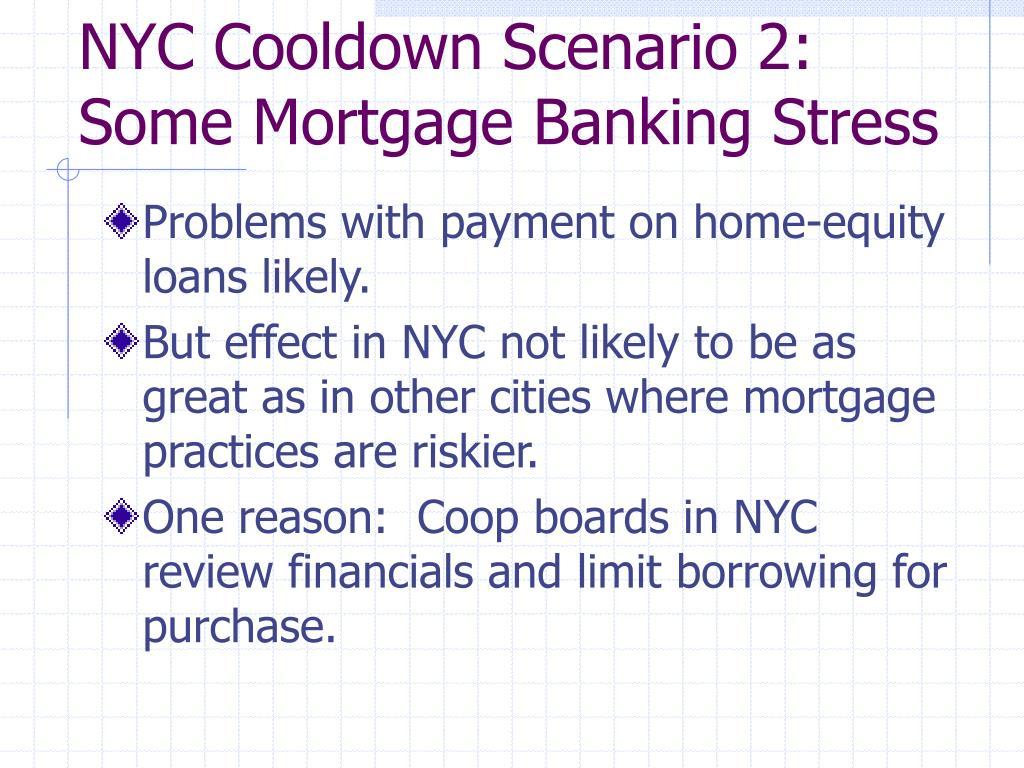 NYC Cooldown Scenario 2:  Some Mortgage Banking Stress
