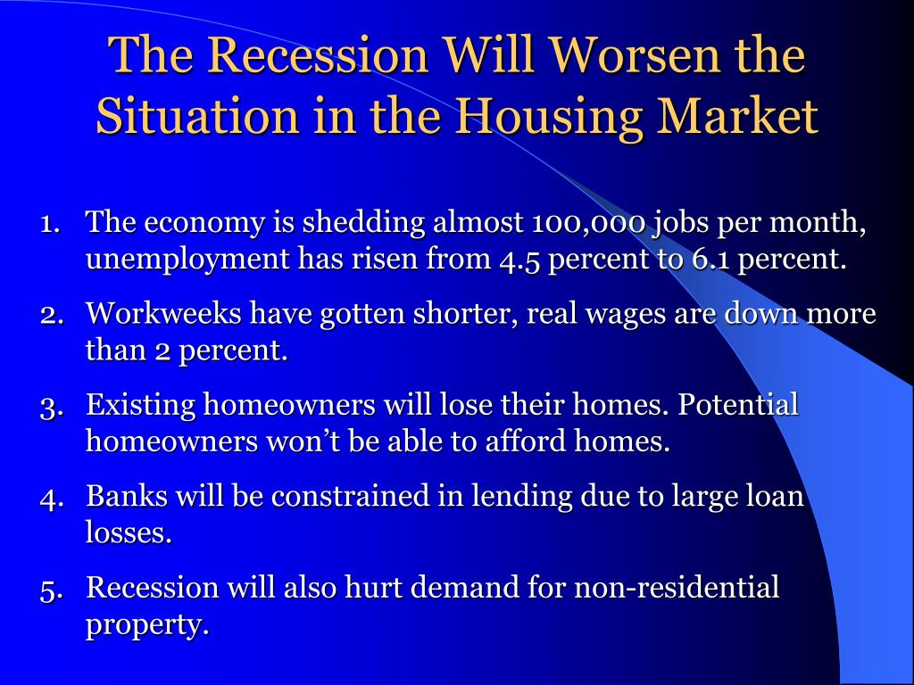 The Recession Will Worsen the