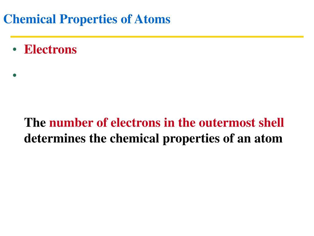 What determines the chemical properties of an atom