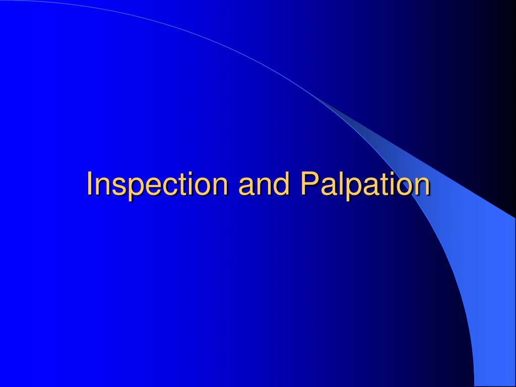 Inspection and Palpation