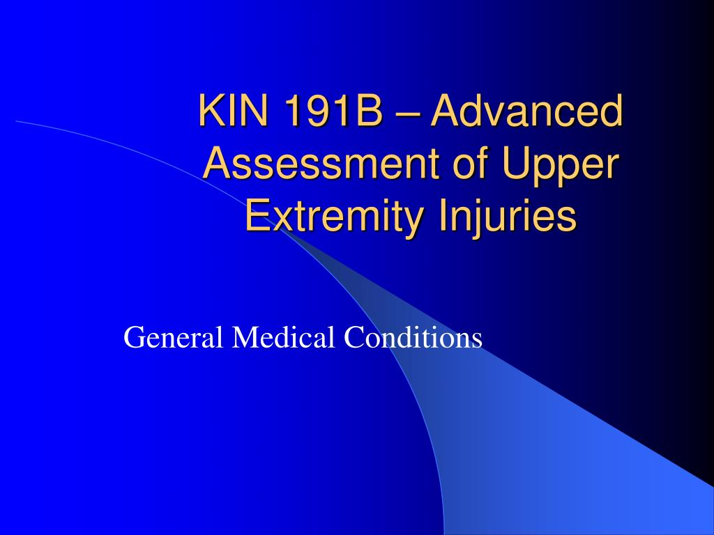 KIN 191B – Advanced Assessment of Upper Extremity Injuries