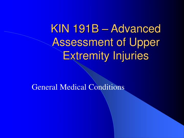 Kin 191b advanced assessment of upper extremity injuries l.jpg