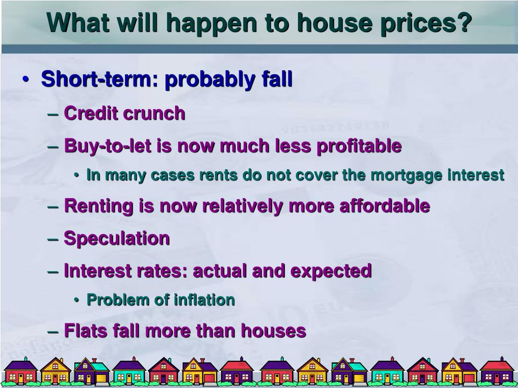 What will happen to house prices?