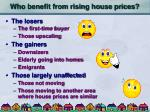 who benefit from rising house prices