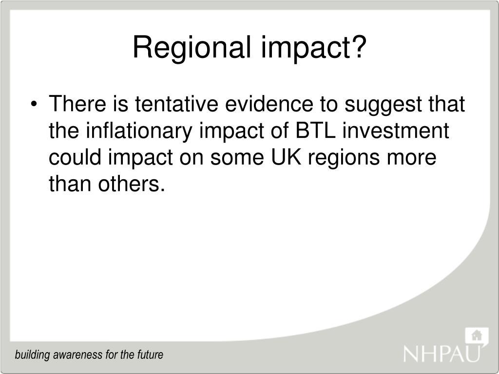 Regional impact?