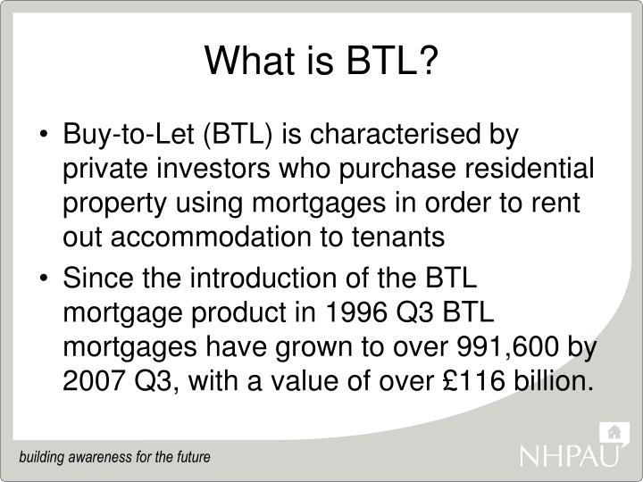 What is btl