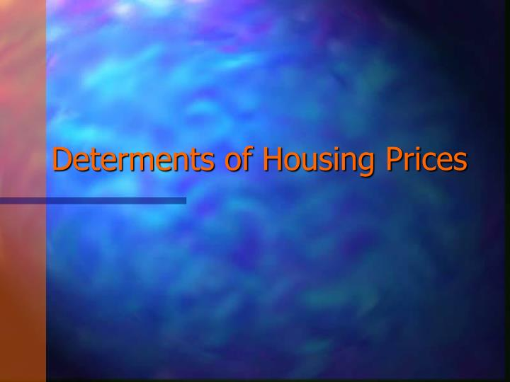 Determents of housing prices