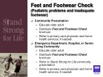 feet and footwear check podiatric problems and inadequate footwear