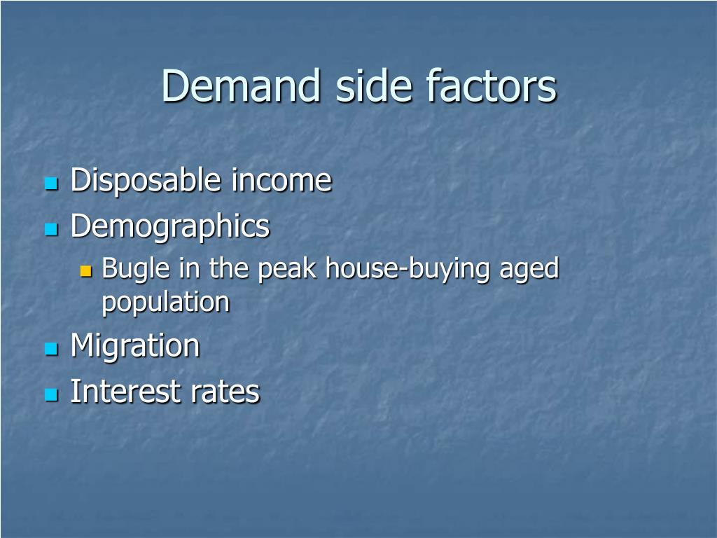 Demand side factors