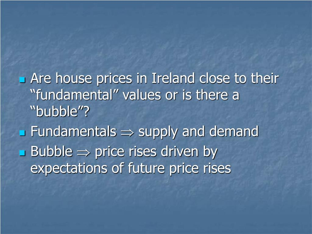 "Are house prices in Ireland close to their ""fundamental"" values or is there a ""bubble""?"