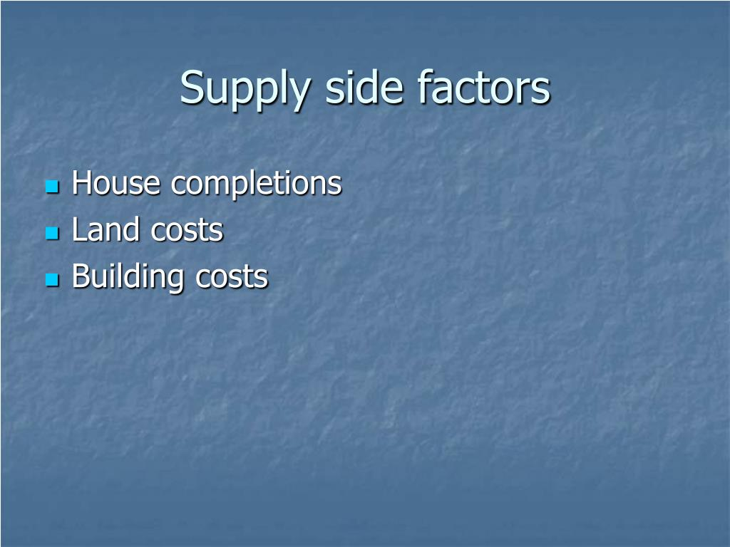Supply side factors