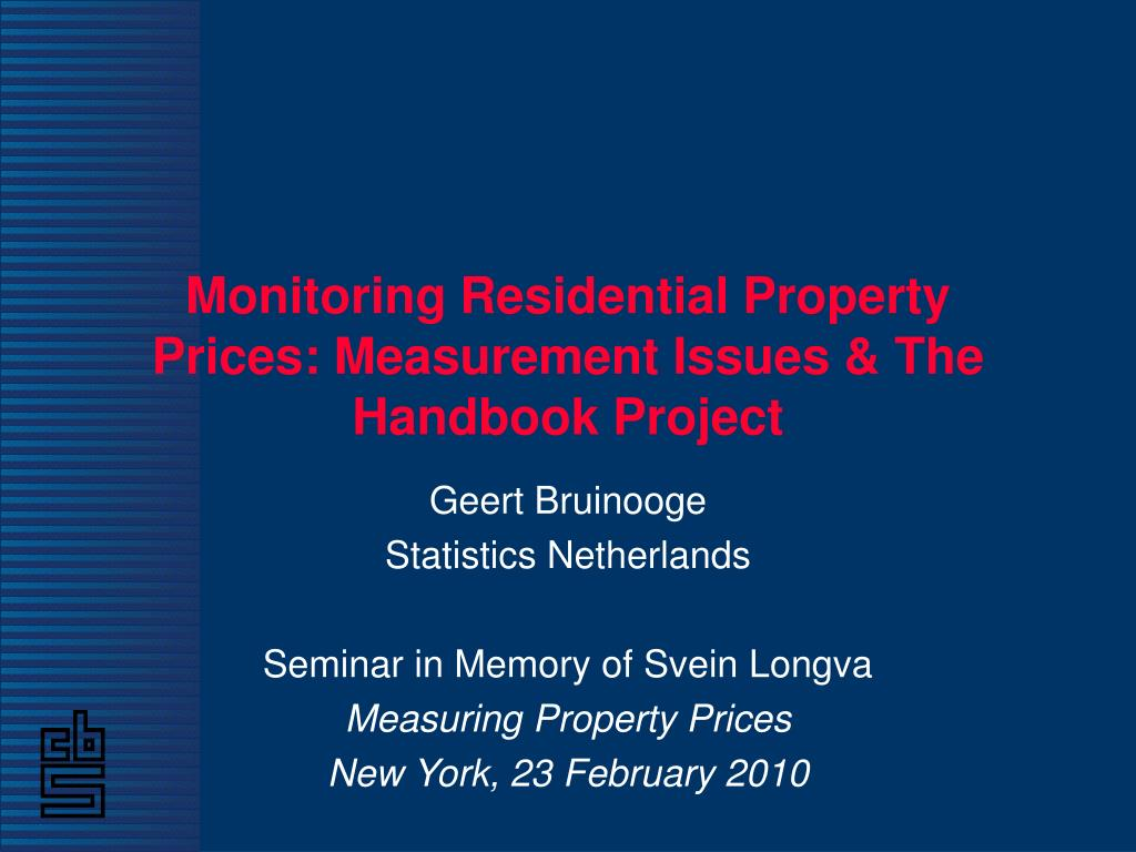 Monitoring Residential Property Prices: Measurement Issues & The  Handbook Project