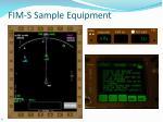 fim s sample equipment