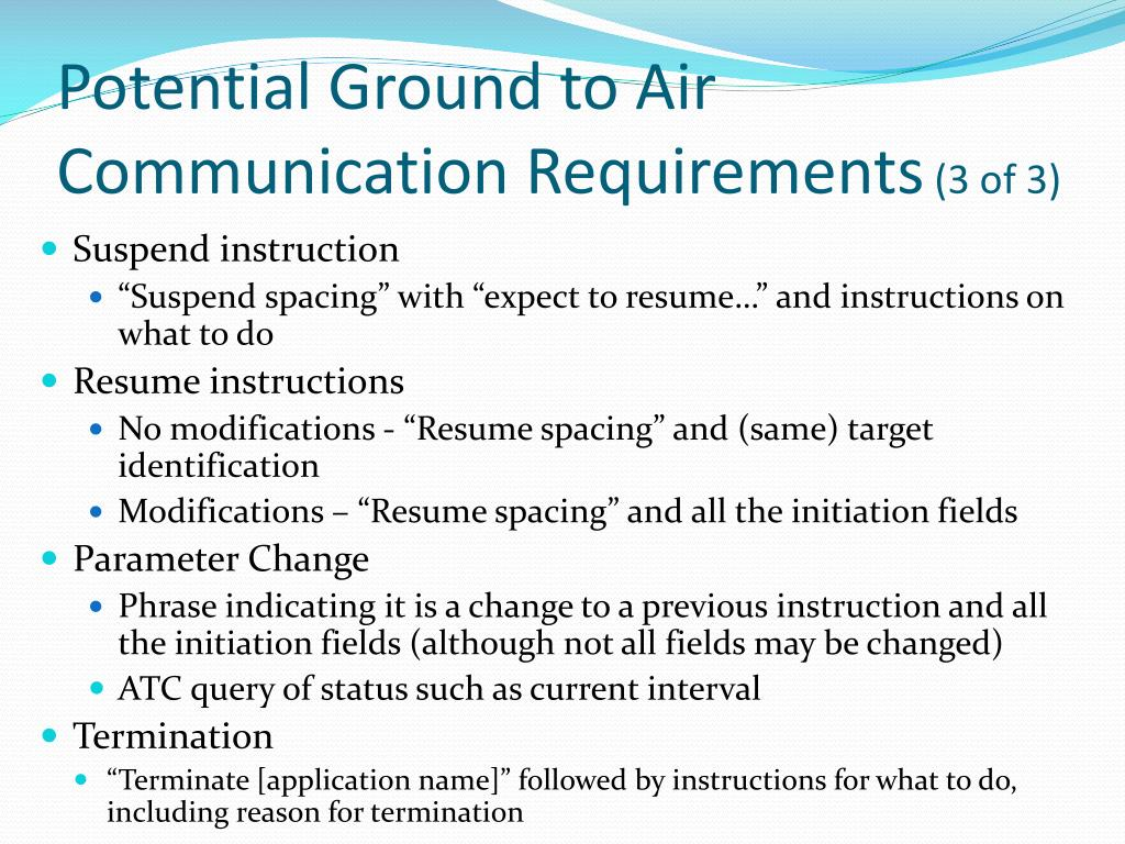 Potential Ground to Air Communication Requirements