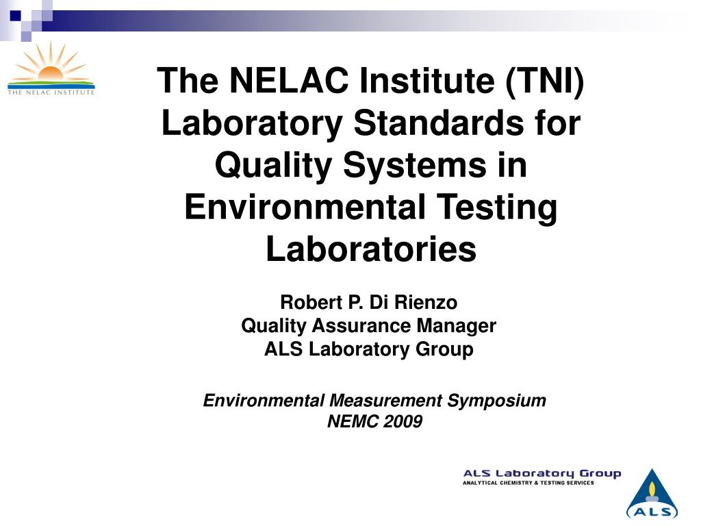 The NELAC Institute (TNI) Laboratory Standards for Quality Systems in Environmental Testing Laboratories