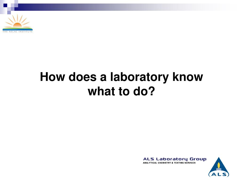 How does a laboratory know what to do?